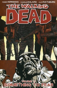 Walking Dead TP V17 Something to Fear