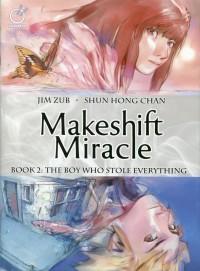 Makeshift Miracle HC V2 Boy Who Stole