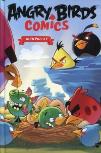 Angry Birds Comics HC V2  When Pigs Fly