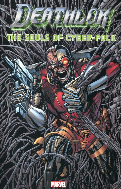 Deathlok TP Souls of  Cyber-Folk
