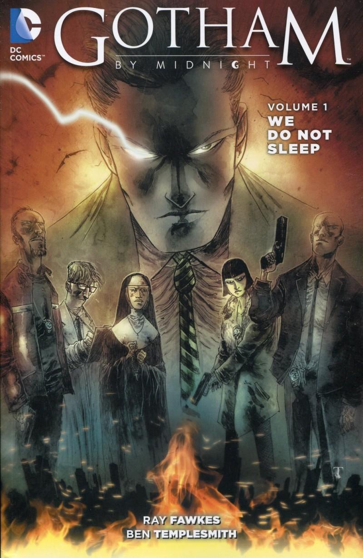 Gotham By Midnight TP V1  We Do Not Sleep